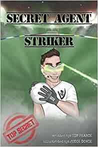 The front cover of Tim Pearce's book - Secret Agent Striker
